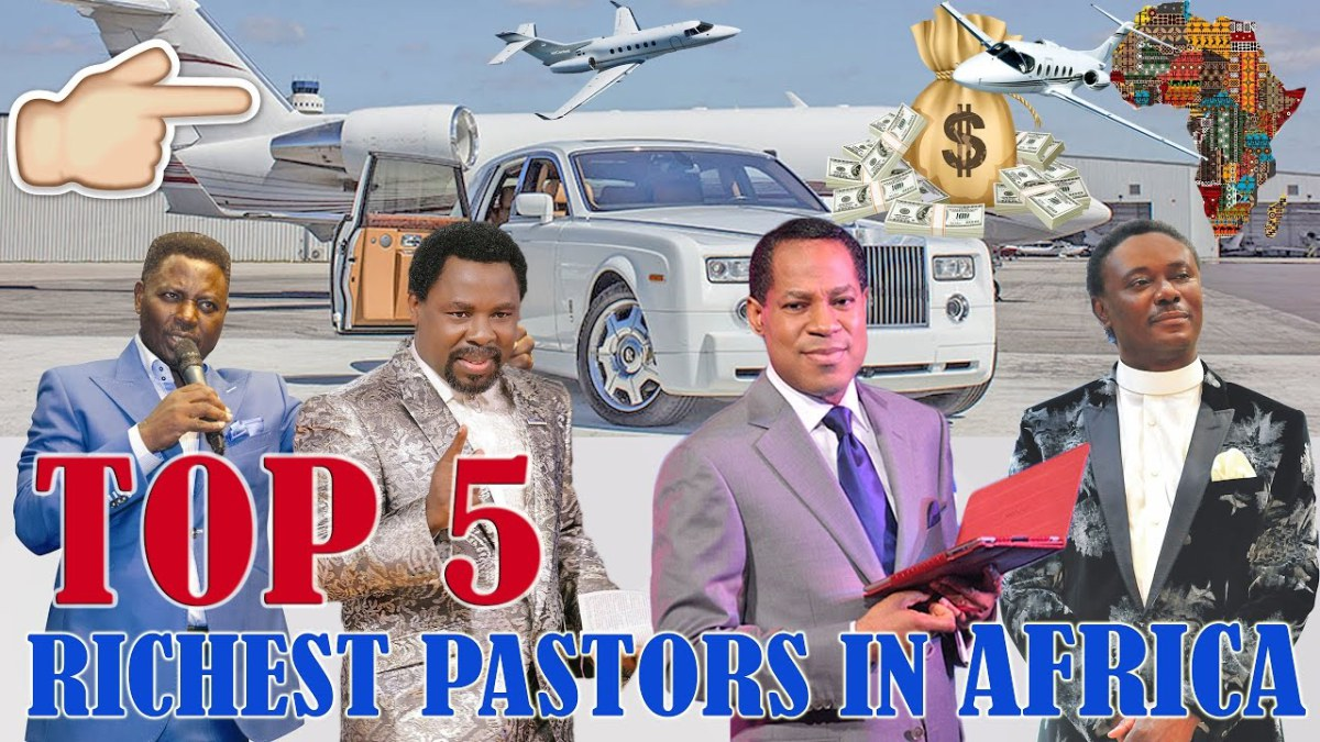 Top 5 Richest Pastors in Africa but they are all from Nigeria